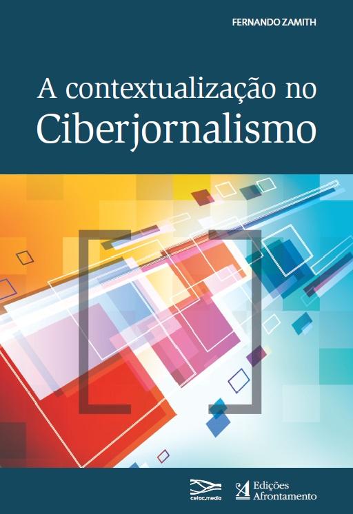 Contextualizacao_no_Ciberjornalismo_Fernando_Zamith_so_capa_final